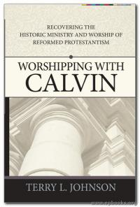 Worshipping with Calvin