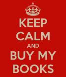 keep-calm-and-buy-my-books-2